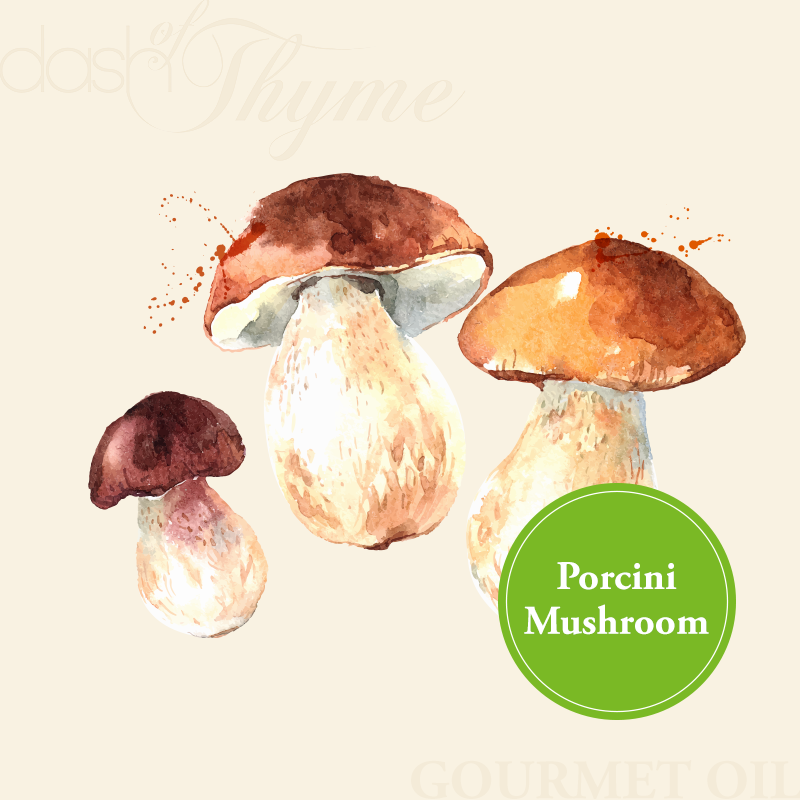 Dash of Thyme—Gourmet Porcini Mushroom Oil