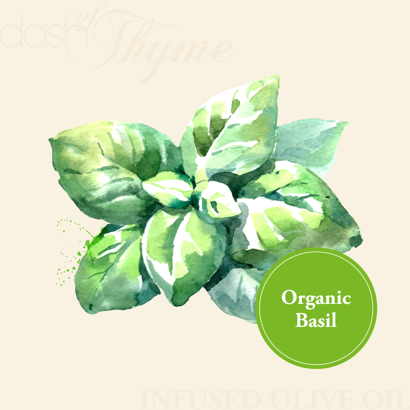 Dash of Thyme—Organic Basil Infused Extra Virgin Olive Oil
