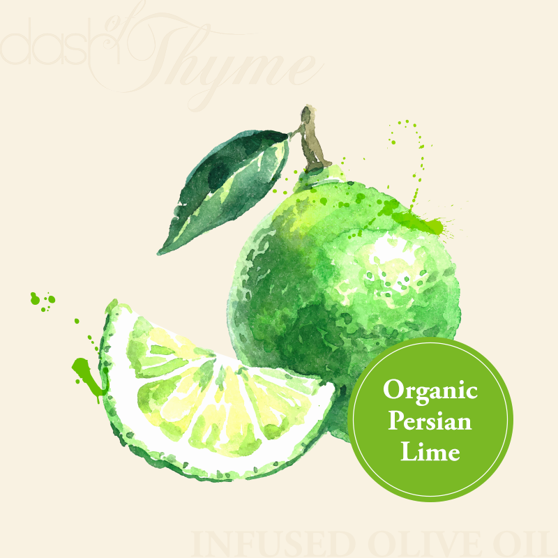 Dash of Thyme—Organic Persian Lime Infused Extra Virgin Olive Oil