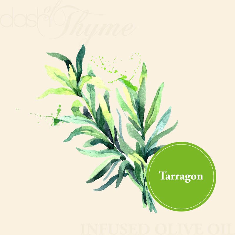 Dash of Thyme—Tarragon Infused Extra Virgin Olive Oil