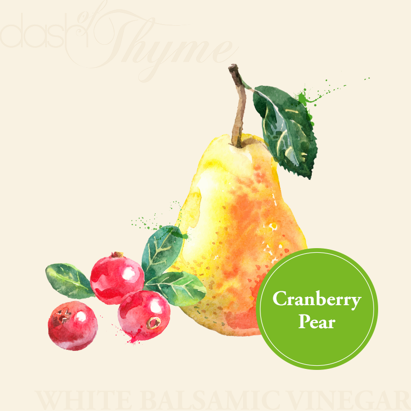 Dash of Thyme—Cranberry Pear White Balsamic Vinegar
