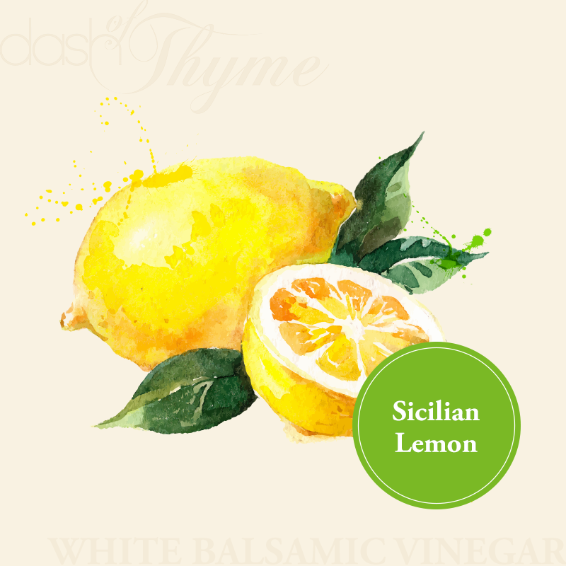 Dash of Thyme—Sicilian Lemon White Balsamic Vinegar