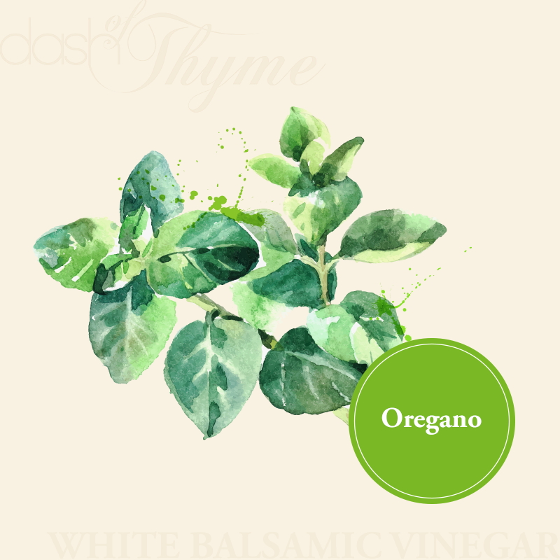 Dash of Thyme—Oregano White Balsamic Vinegar