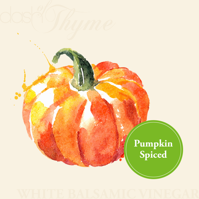 Dash of Thyme—Pumpkin Spiced White Balsamic Vinegar