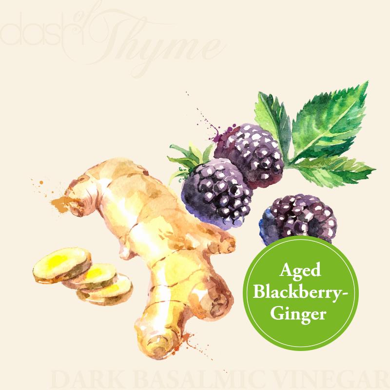 Aged Blackberry-Ginger Dark Balsamic Vinegar - Dash of Thyme Gourmet Foods and Gifts in Denville, NJ