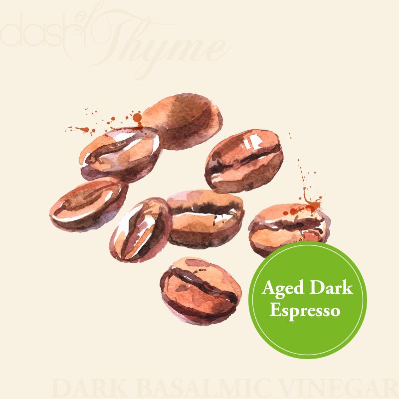 Aged Dark Espresso Dark Balsamic Vinegar - Dash of Thyme Gourmet Foods and Gifts in Denville, NJ
