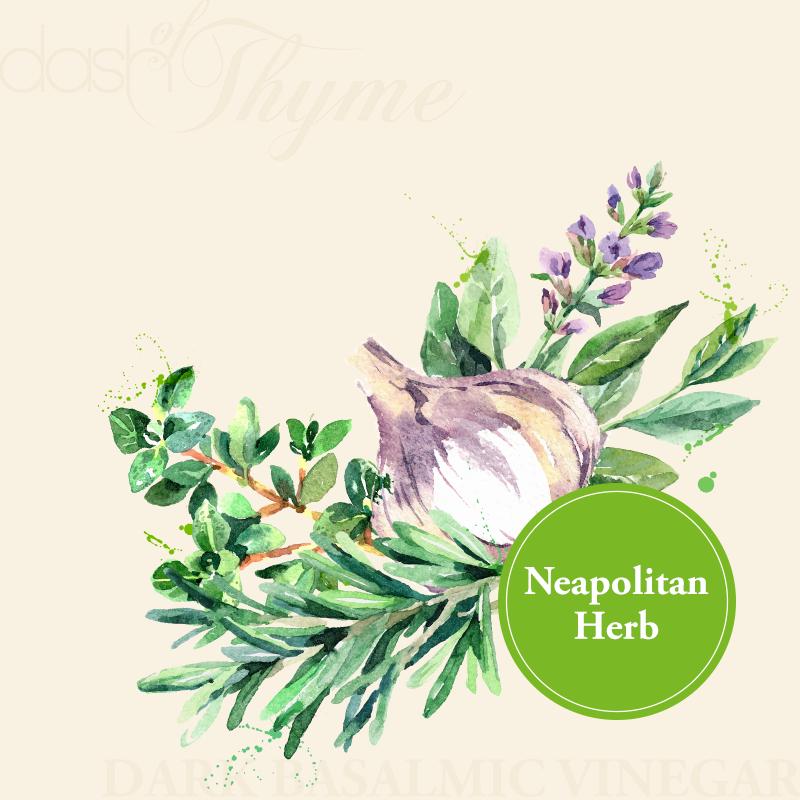 Neapolitan Herb Dark Balsamic Vinegar - Dash of Thyme Gourmet Foods and Gifts in Denville, NJ