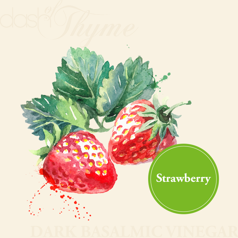 Strawberry Dark Balsamic Vinegar - Dash of Thyme Gourmet Foods and Gifts in Denville, NJ